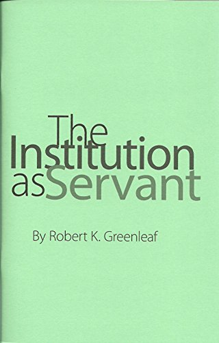 INSTITUTION AS SERVANT (ESSAY) N/A 9780982201213 Front Cover