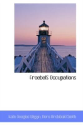 Froebels Occupations N/A 9781113152213 Front Cover