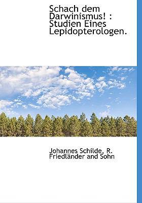 Schach Dem Darwinismus! : Studien Eines Lepidopterologen N/A edition cover