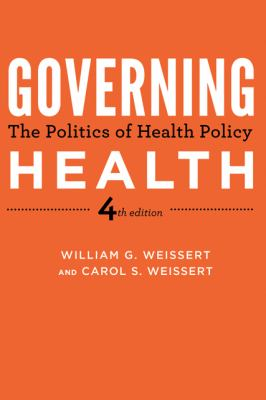 Governing Health The Politics of Health Policy 4th 2012 edition cover