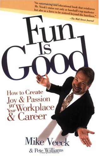 Fun Is Good How to Create Joy and Passion in Your Workplace and Career N/A edition cover