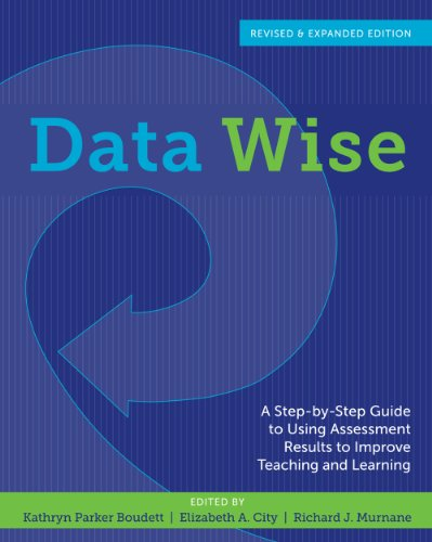 Data Wise A Step-By-Step Guide to Using Assessment Results to Improve Teaching and Learning. Revised and Expanded Edition  2013 edition cover