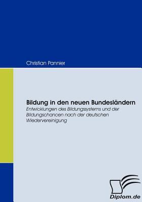 Bildung in Den Neuen Bundesl�ndern  2008 9783836666213 Front Cover