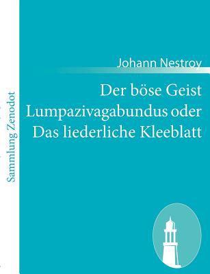 B�se Geist Lumpazivagabundus Oder das Liederliche Kleeblatt   2010 9783843059213 Front Cover