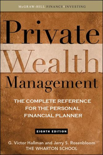 Private Wealth Management The Complete Reference for the Personal Financial Planner 8th 2009 9780071544214 Front Cover