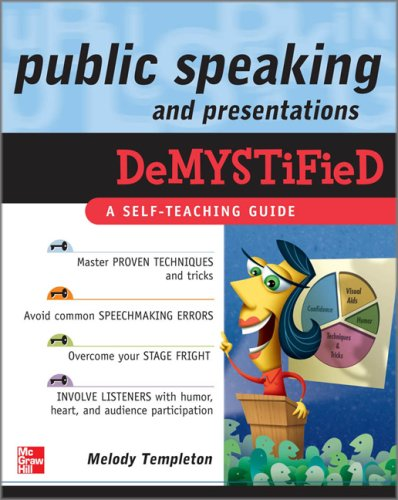 Public Speaking and Presentations Demystified   2010 9780071601214 Front Cover
