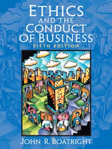 Ethics and the Conduct of Business  5th 2007 (Revised) 9780131947214 Front Cover