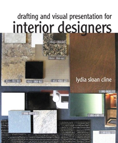 Drafting and Visual Presentation for Interior Designers   2012 (Revised) 9780135064214 Front Cover