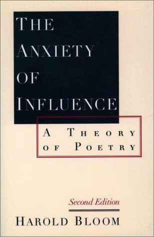 Anxiety of Influence A Theory of Poetry 2nd 1997 (Revised) edition cover