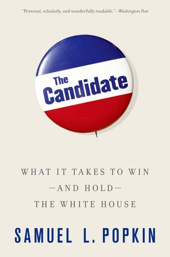 Candidate What It Takes to Win - and Hold - the White House  2013 edition cover