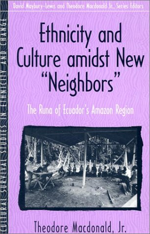 "Ethnicity and Culture Amidst New ""Neighbors"" The Runa of Ecuador's Amazon Region  1999 edition cover"