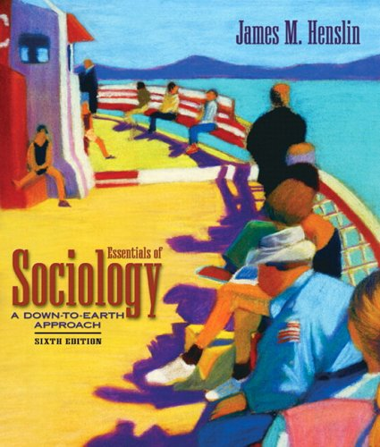 Essentials of Sociology A down-to-Earth Approach (with Study Card) 6th 2006 (Revised) 9780205479214 Front Cover