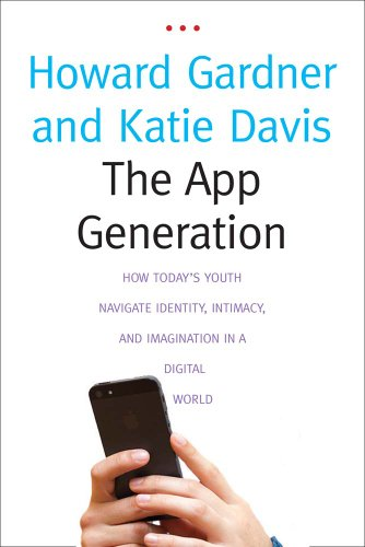 App Generation How TodayS Youth Navigate Identity, Intimacy, and Imagination in a Digital World  2014 edition cover