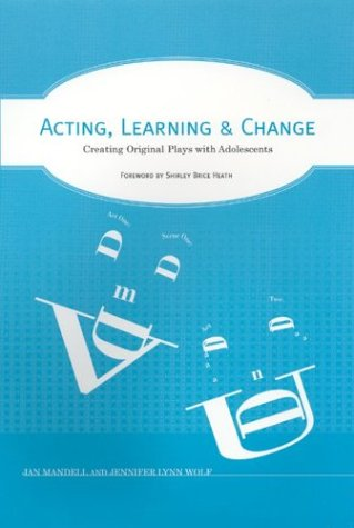 Acting, Learning and Change Creating Original Plays with Adolescents  2003 edition cover