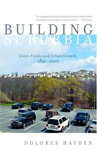 Building Suburbia Green Fields and Urban Growth, 1820-2000 N/A edition cover