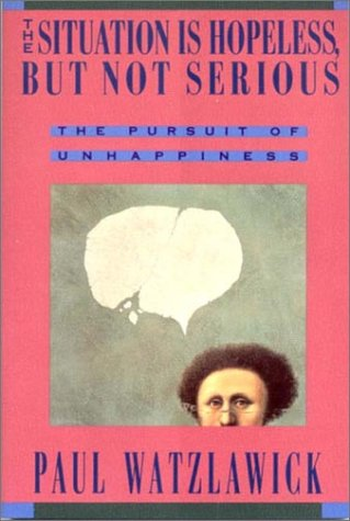 Situation Is Hopeless, but Not Serious The Pursuit of Unhappiness N/A edition cover