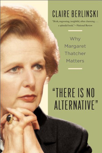 There Is No Alternative Why Margaret Thatcher Matters 2nd edition cover
