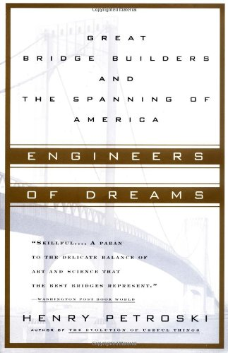 Engineers of Dreams Great Bridge Builders and the Spanning of America N/A edition cover