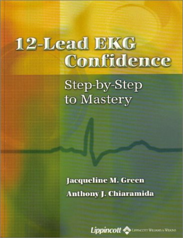 12 Lead EKG Confidence Step-by-Step to Mastery  2003 edition cover