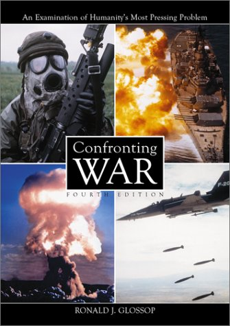 Confronting War An Examination of Humanity's Most Pressing Problem 4th 2001 (Revised) 9780786411214 Front Cover