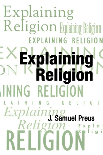Explaining Religion Criticism and Theory from Bodin to Freud Reprint  edition cover