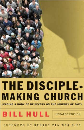 Disciple-Making Church Leading a Body of Believers on the Journey of Faith  2010 (Revised) edition cover