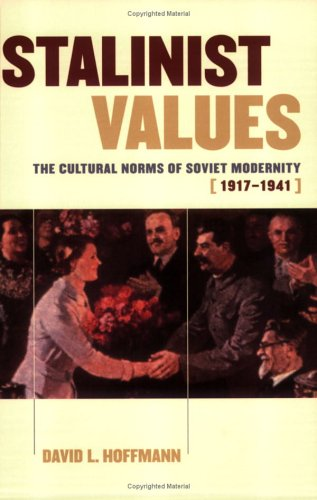 Stalinist Values The Cultural Norms of Soviet Modernity, 1917-1941  2003 edition cover