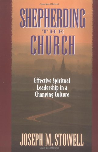 Shepherding the Church Effective Spiritual Leadership in a Changing Culture N/A edition cover