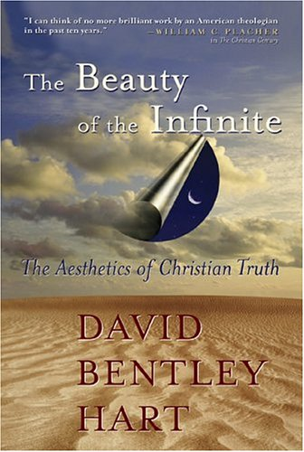 Beauty of the Infinite The Aesthetics of Christian Truth  2004 edition cover