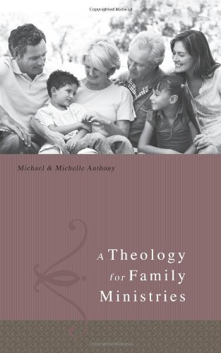 Theology for Family Ministry   2011 edition cover