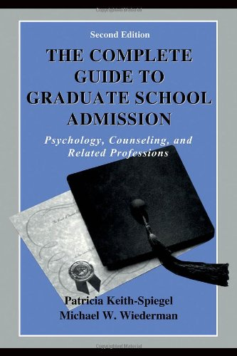 Complete Guide to Graduate School Admission Psychology, Counseling, and Related Professions 2nd 2000 (Revised) edition cover
