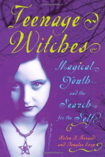 Teenage Witches Magical Youth and the Search for the Self  2007 edition cover