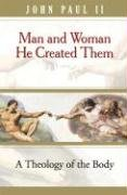 Man and Woman He Created Them A Theology of the Body  2006 edition cover