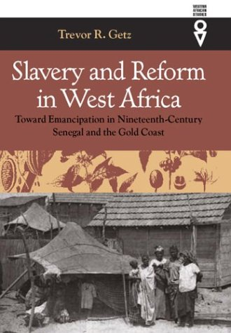 Slavery and Reform in West Africa Toward Emancipation in Nineteenth Century Senegal and the Gold Coast  2004 edition cover