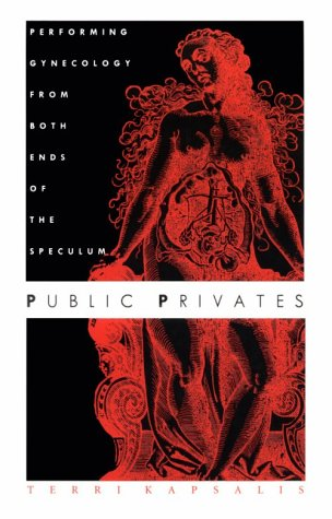 Public Privates Performing Gynecology from Both Ends of the Speculum N/A 9780822319214 Front Cover
