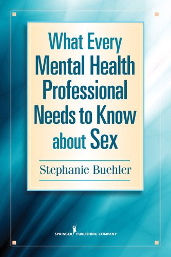 What Every Mental Health Professional Needs to Know about Sex   2013 edition cover