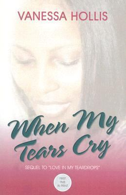 When My Tears Cry   2006 9780976760214 Front Cover