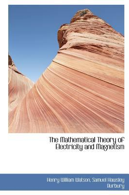 Mathematical Theory of Electricity and Magnetism  N/A 9781115700214 Front Cover