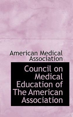 Council on Medical Education of the American Association  N/A 9781116675214 Front Cover