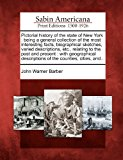 Pictorial History of the State of New York Being a General Collection of the Most Interesting Facts, Biographical Sketches, Varied Descriptions, Etc N/A 9781275835214 Front Cover