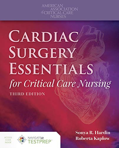 Cardiac Surgery Essentials for Critical Care Nursing  3rd 2019 (Revised) 9781284154214 Front Cover