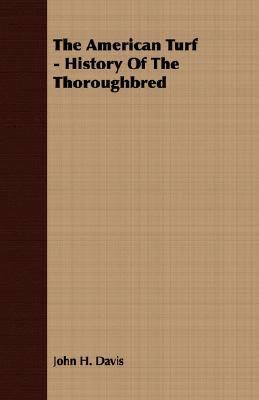 American Turf - History of the Thoroughbred   2007 9781406716214 Front Cover