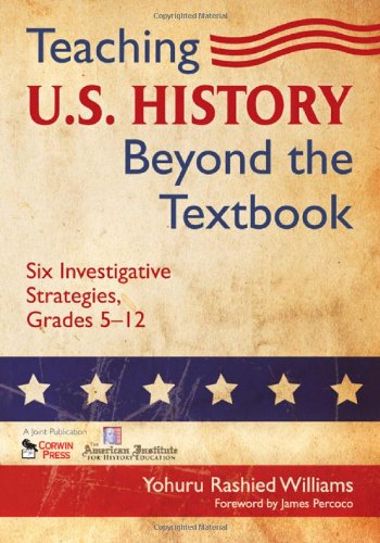 Teaching U. S. History Beyond the Textbook Six Investigative Strategies, Grades 5-12  2009 edition cover