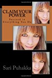 Claim Your Power Succeed in Everything You Do with Little Effort N/A 9781492885214 Front Cover