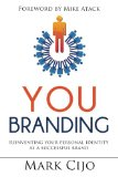 You Branding Reinventing Your Personal Identity As a Successful Brand N/A edition cover