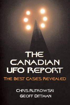Canadian UFO Report The Best Cases Revealed  2006 9781550026214 Front Cover