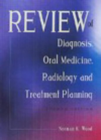 Review of Diagnosis, Oral Medicine, Radiology, and Treatment Planning  4th 1999 (Revised) 9781556644214 Front Cover