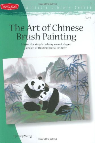 Art of Chinese Brush Painting Master the Simple Techniques and Elegant Strokes of This Traditional Art Form  2004 9781560108214 Front Cover