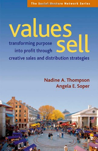 Values Sell Transforming Purpose into Profit Through Creative Sales and Distribution Strategies  2007 (Annotated) 9781576754214 Front Cover