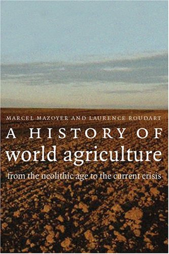 History of World Agriculture From the Neolithic Age to the Current Crisis  2005 edition cover
